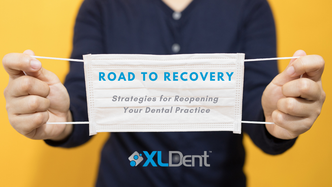 Road to Recovery : Strategies for Reopening Your Dental Practice