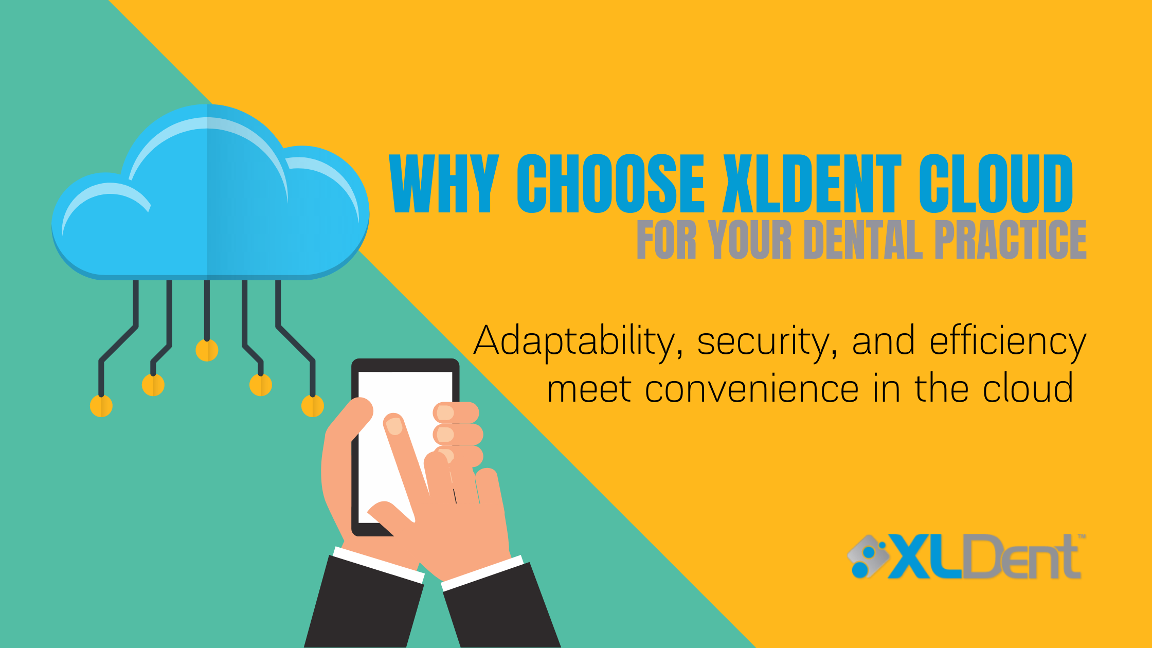 XLDent Cloud Blog Banner that says Why Choose XLDent Cloud for your dental practice: adaptability, security, and efficiency meet in the cloud